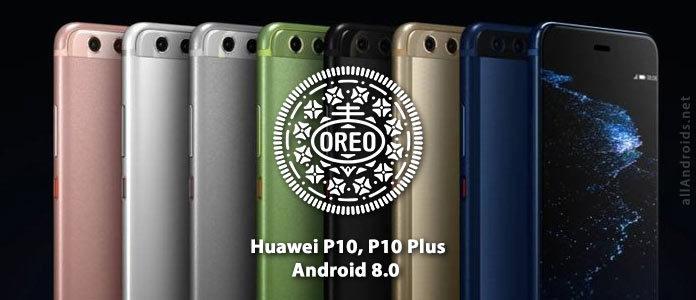 Huawei P10 и P10 Plus обновление до Android 8 Oreo